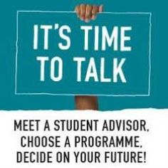 It's Time To Talk  Meet A Student Advisor, Choose A Programme, Decide On Your Future!