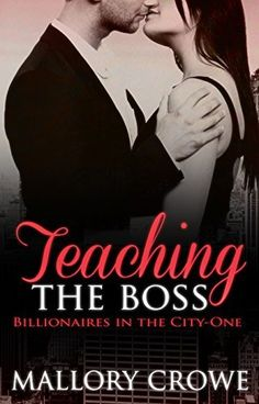 Teaching The Boss (Billionaires in the City Book 1) by Mallory Crowe, http://www.amazon.com/dp/B00UKKMKD0/ref=cm_sw_r_pi_dp_Al6avb138SPXR