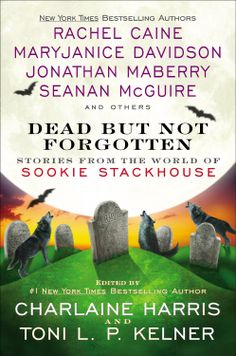 Dead But Not Forgotten: Stories from the World of Sookie Stackhouse by Charlaine Harris, Toni L. P. Kelner (November 25, 2014) Ace Penguin Group #Paranormal #anthology