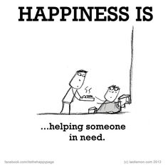 Happiness is Helping someone in need