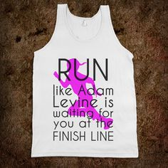 Well if that doesn't motivate me to run a few miles I don't know what will! Ohhh Adam Levine