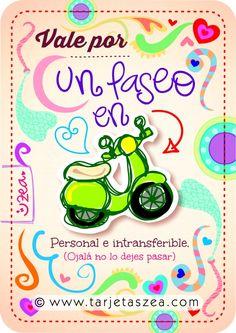 Vale por un paseo en moto. Personal e intransferible. (Ojalá no lo dejes pasar).