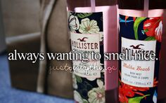 always wanting to smell nice