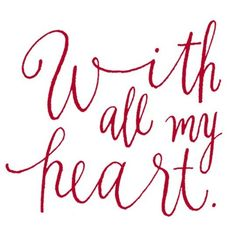 With all my heart...