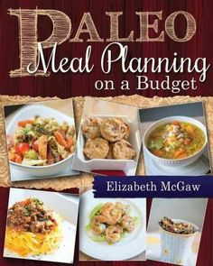 Paleo Meal Planning on a Budget: Healthy and Fun Recipes That Kids Can Make