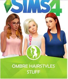 The Sims 4 CC || Choco Sims: Ombre Hairstyles Stuff