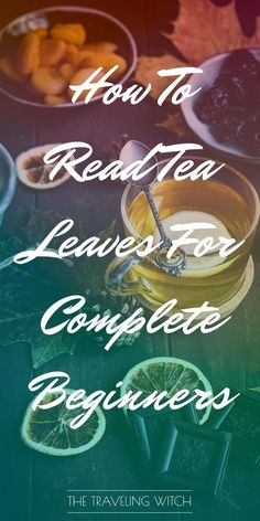 Unique Tea Infusers How To Read Tea Leaves For Complete Beginners by The Traveling Witch Reading Tea Leaves, Tea Reading, Wiccan, Magick, Best Tea, Kitchen Witch, Loose Leaf Tea, Sabbats, Book Of Shadows
