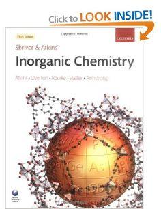 Shriver and Atkins' Inorganic Chemistry: Amazon.co.uk: Peter Atkins, Tina Overton, Jonathan Rourke, Mark Weller, Fraser Armstrong: Books