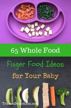 65 whole food finger foods for baby, nutritious and homemade, from 6 months.