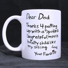 Fathers Day Gift Dear Dad Thanks 4 Putting Up A Child Like My Sibling Coffee Mug