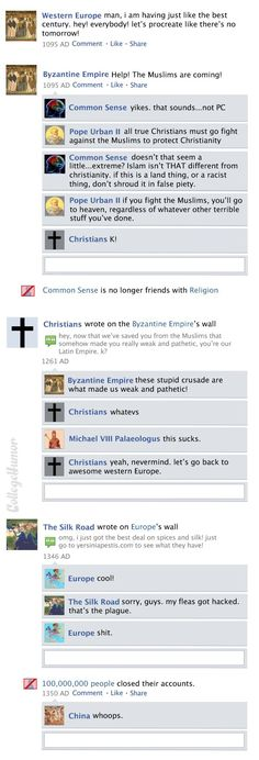 Facebook News Feed History of the World: Crusades (Can't say I particularly like the crack at religion but hey. Still funny.)