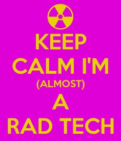 KEEP CALM I'M (ALMOST) A RAD TECH