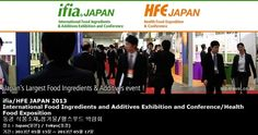 ifia/HFE JAPAN 2013 International Food Ingredients and Additives Exhibition and Conference/Health Food Exposition 동경 식품소재,첨가물/헬스푸드 박람회
