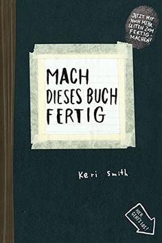 Mach dieses Buch fertig: Erweiterte Neuausgabe von Keri Smith http://www.amazon.de/dp/3888979145/ref=cm_sw_r_pi_dp_-kkbxb1N2S15Q
