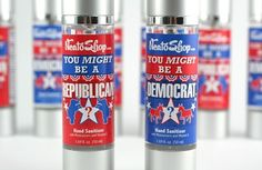 You Might Be A Democrat/Republican Hand Sanitizer