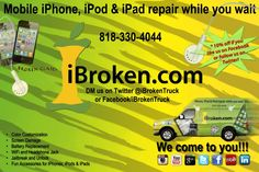 Why replace your broken iPhone, iPad, or iPod, when you can have it fixed at the iBroken Truck for a fraction of the cost while you wait, at your home or office.  We can repair all types of problems from Cracked or Shattered Screens, Battery Replacements, Headphone Jack, Wifi signal, Color Customization and more – We also have a variety of accessories available…