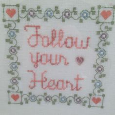 Follow Your Heart Completed Cross Stitch on Linen with Heart Stone Framed