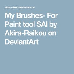 My Brushes- For Paint tool SAI by Akira-Raikou on DeviantArt