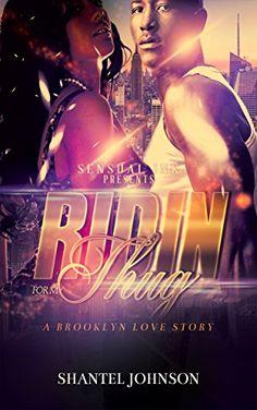 Ridin' For My Thug: A Brooklyn Love Story by Shantel Johnson http://www.amazon.com/dp/B01BLSRJ2G/ref=cm_sw_r_pi_dp_MqnWwb09Q82TH