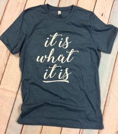 9b63eb89c1f It is what it is - Unisex Tshirt - Tshirts - Quote - Inspiriational Shirts  - Tshirts - Inspirational Quotes - Womens Clothing
