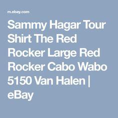 Sammy Hagar Tour Shirt The Red Rocker Large Red Rocker Cabo Wabo 5150 Van Halen | eBay