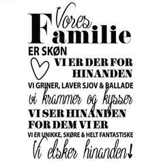 Vores familie Heart Quotes, Me Quotes, Normal Quotes, Danish Words, Quotes And Notes, Family Quotes, Signs, Live Life, Good To Know