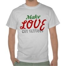 Make Love Not Tattoos Free Your Soul Body T-shirt