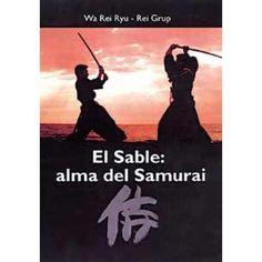 EL SABLE: ALMA DEL SAMURAI - €26.00   https://soloartesmarciales.com    #ArtesMarciales #Taekwondo #Karate #Judo #Hapkido #jiujitsu #BJJ #Boxeo #Aikido #Sambo #MMA #Ninjutsu #Protec #Adidas #Daedo #Mizuno #Rudeboys #KrAvMaga #Venum