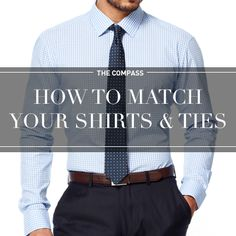 Matching your shirts and ties can be disorienting. Our guide to shirt and tie combos will give you the basics and you'll be a pro in no time. Mens Shirt And Tie, Suit And Tie, Tie Matching, Matching Shirts, Shirt Tie Combo, Shirt And Tie Combinations, Herren Outfit, Simple Shirts, Men's Wardrobe