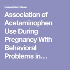 Association of Acetaminophen Use During Pregnancy With Behavioral Problems in…