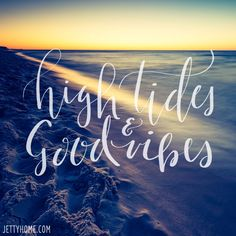 High tides & good vibes
