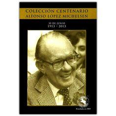 Colección centenario. Alfonso López Michelsen – Oveja Negra  http://www.librosyeditores.com/tiendalemoine/4126-coleccion-centenario-alfonso-lopez-michelsen-9789580612124.html  Editores y distribuidores