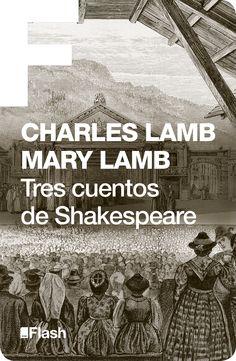 Reescritos por los hermanos Lamb a principios del siglo XIX, los Cuentos de…