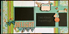 Blossom Paper. Layout created by Deb Killian, http://paperhugz.blogspot.com/