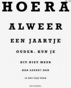 Afbeeldingsresultaat voor happy b day tekst The Words, Words Quotes, Life Quotes, Dutch Quotes, Happy B Day, Nouvel An, Birthday Pictures, Happy Birthday Wishes, Birthday Bash