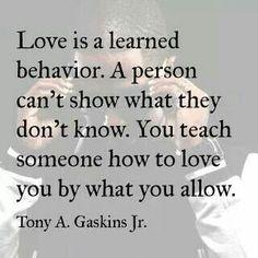 Tony Gaskins quote...true words