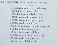 "▪️""Do not stand at my grave and weep"""