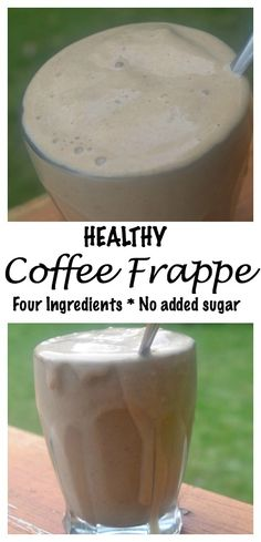 Healthy Coffee Frappe.  Just 4 ingredients and No added sugar!