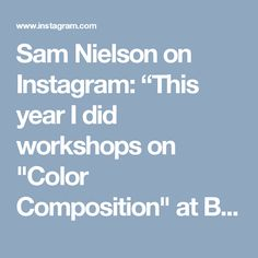 """Sam Nielson on Instagram: """"This year I did workshops on """"Color Composition"""" at Blizzard Entertainment, on """"Appealing Values"""" at Riot Games, and on """"Lighting for…"""" • Instagram"""