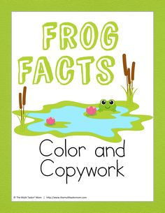 This Frog Facts Color and Copywork is full of fun facts about frogs your…