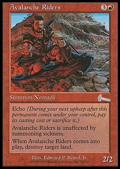 Magic: the Gathering - Avalanche Riders - Urza's Legacy Magic: the Gathering http://www.amazon.com/dp/B0062DRZNY/ref=cm_sw_r_pi_dp_T4xRvb16J2ECT