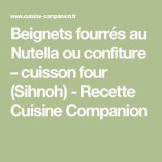 Beignets fourrés au Nutella ou confiture – cuisson four (Sihnoh) - Recette Cuisine Companion