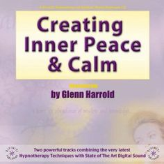 Creating Inner Peace & Calm by Glenn Harrold. $17.95. Publication: June 21, 2002. Publisher: Diviniti Publishing (June 21, 2002) Hypnotherapy, Inner Peace, I Love Him, Ebooks, Calm, Reading, Create, Words, Albums