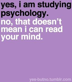 No, I can't read your mind.