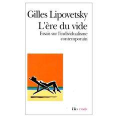 L'ère du vide, Essai sur l'individualisme contemporain, Gilles Lipovetsky
