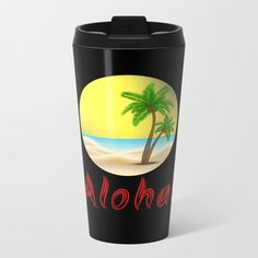 Aloha Hawaii Summer Vibes Cool Holiday Outfits and Home Decor Designs Travel Mug by Travel Mugs, Coffee Travel, Interior And Exterior, Interior Design, Aloha Hawaii, Stainless Steel Metal, Inspire Others, Inspirational Gifts, Holiday Outfits