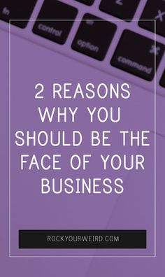 2 Reasons Why You Should Be the Face of Your Business