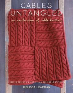 Cables Untangled: An Exploration of Cable Knitting by Melissa Leapman http://www.amazon.com/dp/0307586480/ref=cm_sw_r_pi_dp_uHFevb1WRVQG3