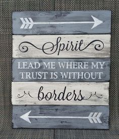 Bible inspired sign. Wood art. Arrow art. Spirit lead me where my trust is without borders