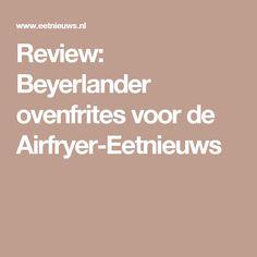 Review: Beyerlander ovenfrites voor de Airfryer-Eetnieuws